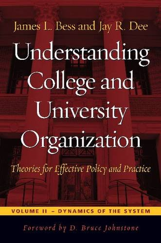 Understanding College and University Organization Theories for Effective Policy and Practice; Volume II: Dynamics of the System  2012 edition cover