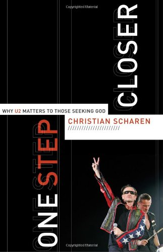 One Step Closer Why U2 Matters to Those Seeking God  2006 (Reprint) edition cover