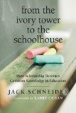 From the Ivory Tower to the Schoolhouse: How Scholarship Becomes Common Knowledge in Education  2014 edition cover
