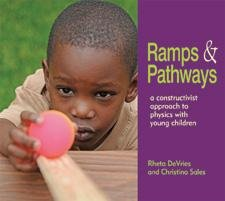 Ramps and Pathways A Constructivist Approach to Physics with Young Children  2011 edition cover