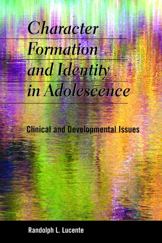 Character Formation and Identity in Adolescence Clinical and Developmental Issues  2012 edition cover