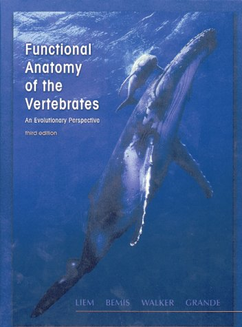Functional Anatomy of the Vertebrates An Evolutionary Perspective 3rd 2001 9780030223693 Front Cover