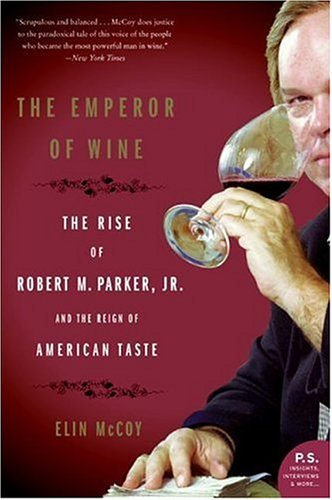Emperor of Wine The Rise of Robert M. Parker, Jr. , and the Reign of American Taste N/A edition cover