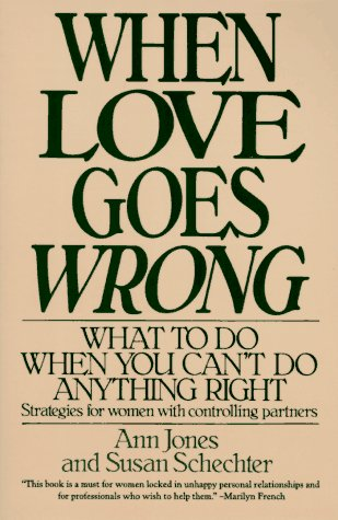 When Love Goes Wrong What to Do When You Can't Do Anything Right Reprint  edition cover