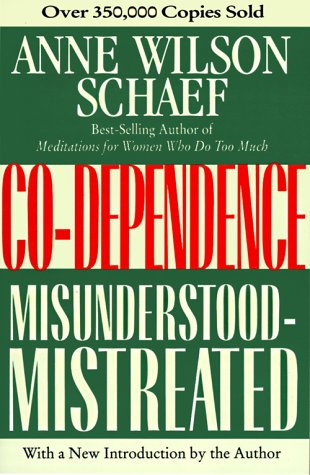 Co-Dependence Misunderstood--Mistreated  1986 (Reprint) 9780062507693 Front Cover