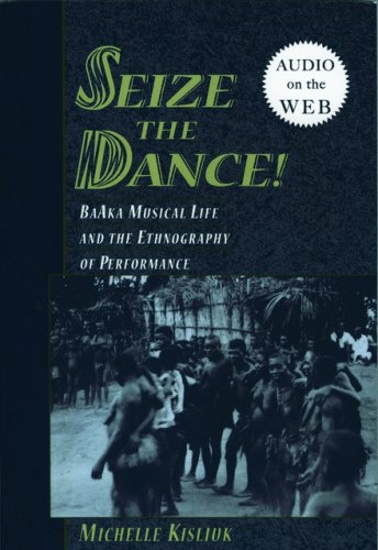 Seize the Dance BaAka Musical Life and the Ethnography of Performance  2011 edition cover