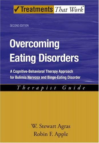 Overcoming Eating Disorders A Cognitive-Behavioral Therapy Approach for Bulimia Nervosa and Binge-Eating Disorder 2nd 2008 (Revised) 9780195311693 Front Cover
