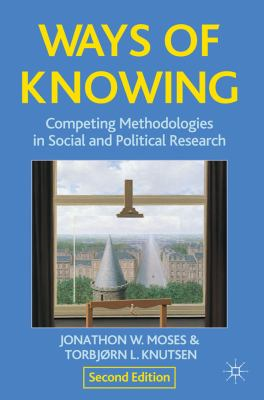 Ways of Knowing Competing Methodologies in Social and Political Research 2nd 2012 (Revised) edition cover