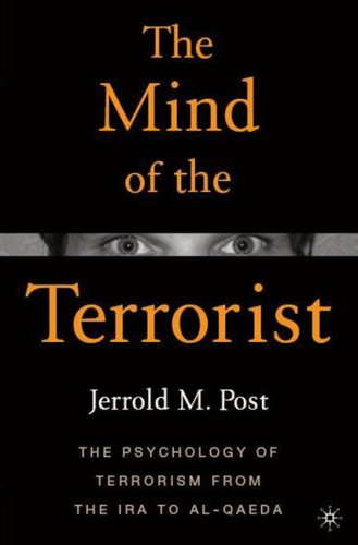 Mind of the Terrorist The Psychology of Terrorism from the IRA to Al-Qaeda  2009 9780230612693 Front Cover