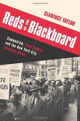 Reds at the Blackboard Communism, Civil Rights, and the New York City Teachers Union N/A edition cover