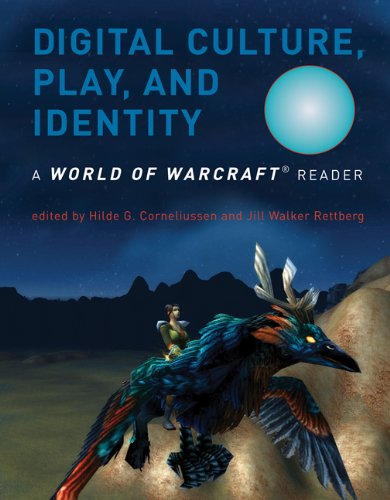 Digital Culture, Play, and Identity A World of Warcraft Reader  2011 edition cover