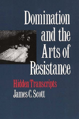 Domination and the Arts of Resistance Hidden Transcripts  1992 (Reprint) edition cover