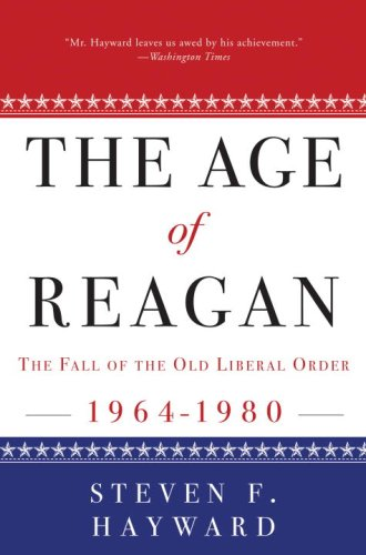Age of Reagan: the Fall of the Old Liberal Order 1964-1980 N/A edition cover