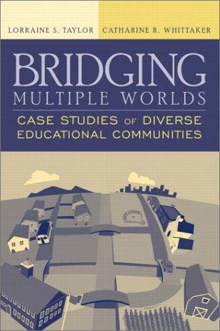 Bridging Multiple Worlds Case Studies of Diverse Educational Communities  2003 9780321086693 Front Cover