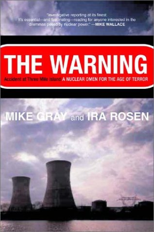 Warning Accident at Three Mile Island, a Nuclear Omen for the Age of Terror  2003 edition cover