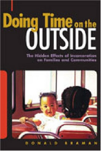 Doing Time on the Outside Incarceration and Family Life in Urban America N/A edition cover