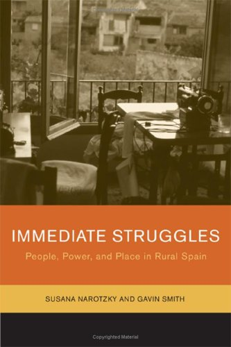 Immediate Struggles People, Power, and Place in Rural Spain  2006 9780520245693 Front Cover