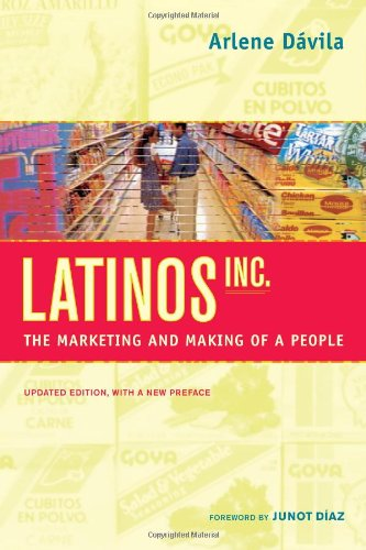 Latinos, Inc. The Marketing and Making of a People  2012 (Revised) edition cover