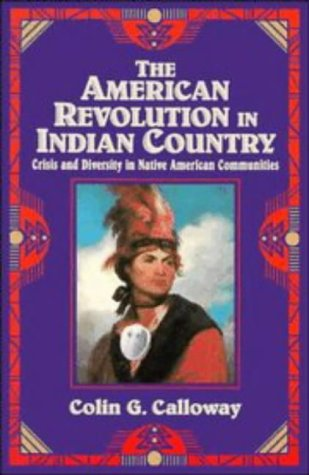 American Revolution in Indian Country Crisis and Diversity in Native American Communities  2009 edition cover