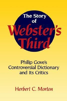 Story of Webster's Third Philip Gove's Controversial Dictionary and Its Critics  1995 9780521558693 Front Cover
