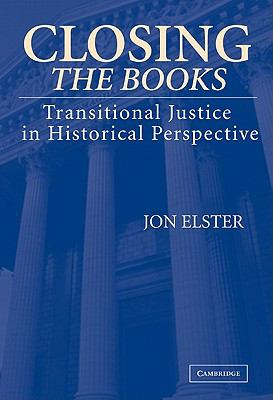 Closing the Books Transitional Justice in Historical Perspective  2004 9780521839693 Front Cover