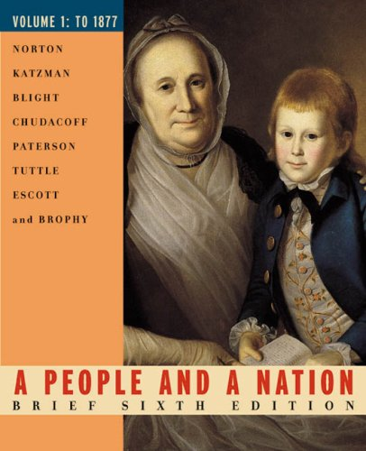 To 1877 Vol. 1 : A People and a Nation: A History of the United States 6th 2003 (Brief Edition) 9780618214693 Front Cover