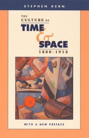 Culture of Time and Space, 1880-1918 With a New Preface 2nd 2003 edition cover