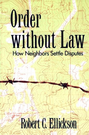 Order Without Law How Neighbors Settle Disputes  1991 9780674641693 Front Cover