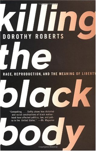 Killing the Black Body Race, Reproduction, and the Meaning of Liberty N/A edition cover