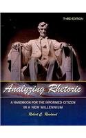 Analyzing Rhetoric A Handbook for the Informed Citizen in A New Millennium - Text 3rd 2010 (Revised) edition cover