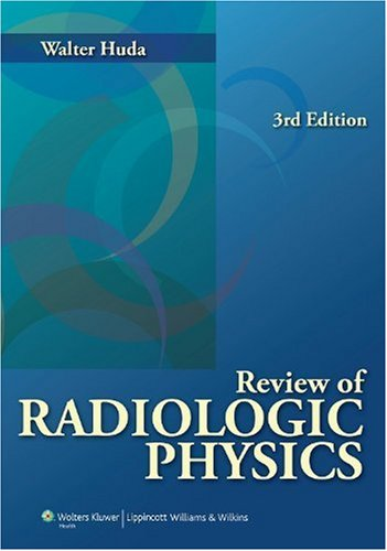 Review of Radiologic Physics  3rd 2010 (Revised) edition cover