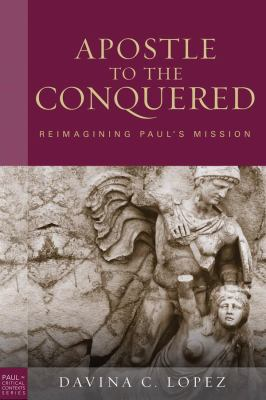 Apostle to the Conquered Reimagining Paul's Mission  2010 edition cover