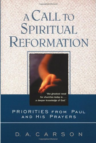 Call to Spiritual Reformation Priorities from Paul and His Prayers N/A edition cover