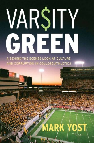 Varsity Green A Behind the Scenes Look at Culture and Corruption in College Athletics  2010 edition cover