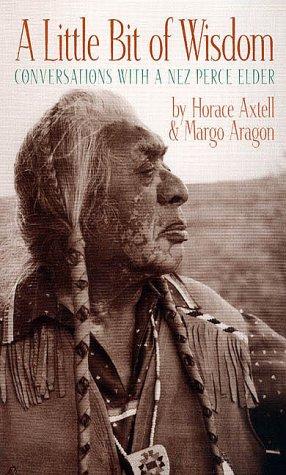 Little Bit of Wisdom : Conversations with a Nez Perce Elder  2000 edition cover