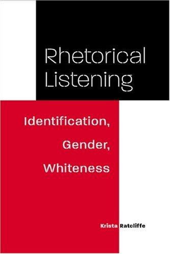 Rhetorical Listening Identification, Gender, Whiteness  2005 edition cover