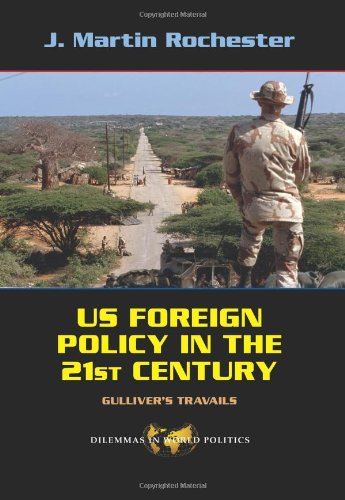 US Foreign Policy in the Twenty-First Century Gulliver's Travails  2008 (Revised) edition cover