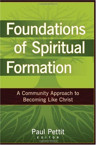 Foundations of Spiritual Formation A Community Approach to Becoming Like Christ  2008 edition cover