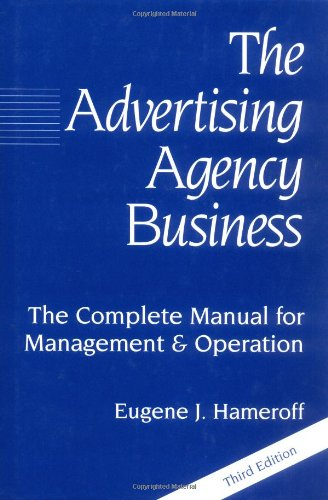 Advertising Agency Business The Complete Manual for Management and Operation 3rd 1997 edition cover
