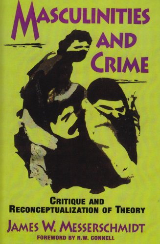 Masculinities and Crime Critique and Reconceptualization of Theory N/A edition cover