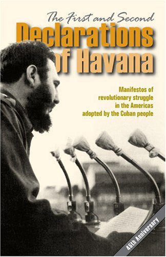 First and Second Declarations of Havana Manifestos of revolutionary struggle in the Americas adopted by the Cuban People 3rd 2007 edition cover