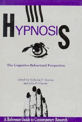 Hypnosis The Cognitive-Behavioral Perspective N/A 9780879754693 Front Cover