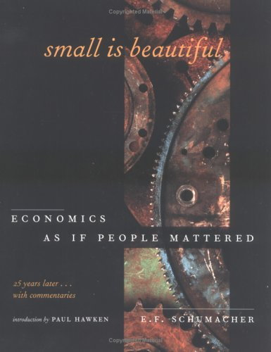 Small Is Beautiful Economics as If People Mattered - 25 Years Later ... with Commentaries 25th 1999 (Anniversary) edition cover