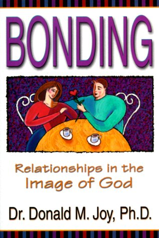 Bonding Relationships in the Image of God 2nd 1999 (Revised) edition cover