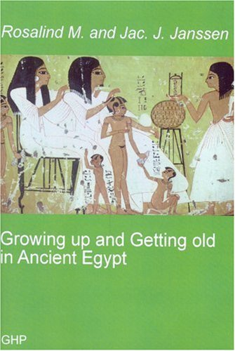 Growing up and Getting Old in Ancient Egypt   2007 9780955025693 Front Cover