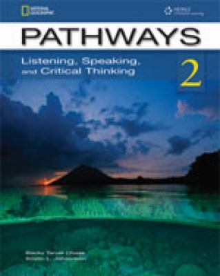 Pathways 2 Listening, Speaking, and Critical Thinking  2012 9781133307693 Front Cover