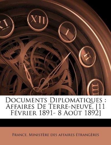 Documents Diplomatiques: Affaires de Terre-Neuve, [11 Fevrier 1891- 8 Aout 1892]  0 edition cover