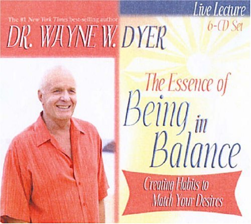 Essence of Being in Balance Creating Habits to Match Your Desires Unabridged 9781401910693 Front Cover