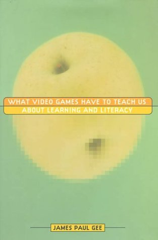 What Video Games Have to Teach Us about Learning and Literacy   2003 (Revised) edition cover
