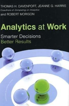 Analytics at Work Smarter Decisions, Better Results  2009 edition cover